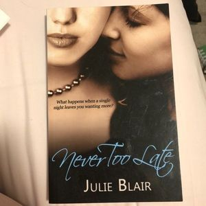 Never Too Late by Julie Blair